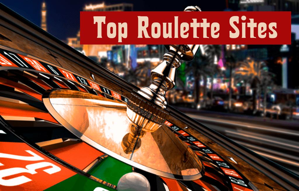 Top Roulette Sites
